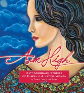 Aim High Extraordinary Stories of Hispanic and Latina Women