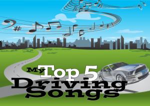 My Top 5 Driving Songs
