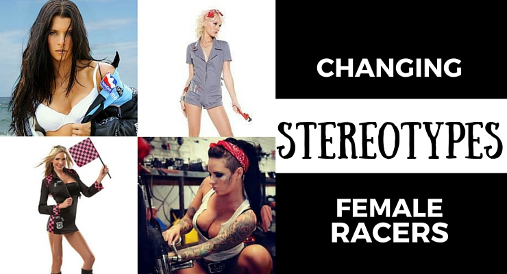 STEREOTYPES about female racers